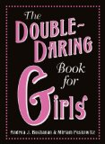 The Double-Daring Book for Girls: more daring fun and inspiration