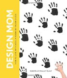 Book Love: Design Mom by Gabrielle Blair