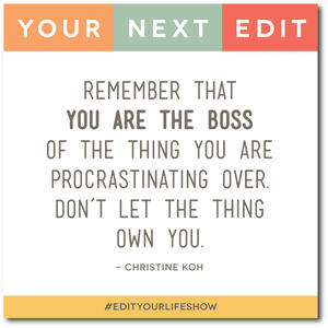 Edit Your Life - Episode 1:  Conquering Procrastination. Your Next Edit (Christine Koh) #EditYourLifeShow