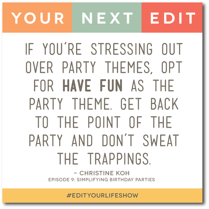 Simplifying Birthday Parties: Your Next Edit (Christine) #EditYourLifeShow