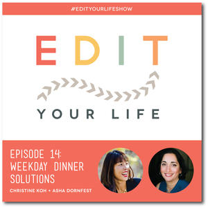 Edit Your Life Ep. 14: Weekday Dinner Solutions [Podcast]