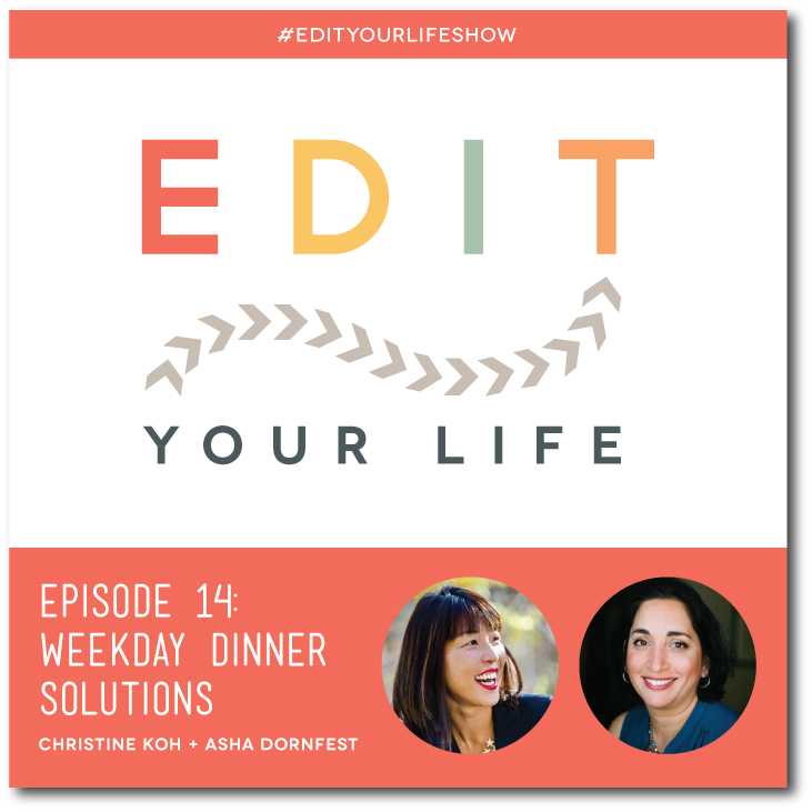 Episode 14: Weeknight Dinner Solutions #EditYourLifeShow