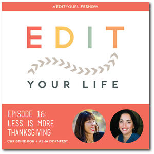 Edit Your Life Ep. 16: Less Is More Thanksgiving [Podcast]