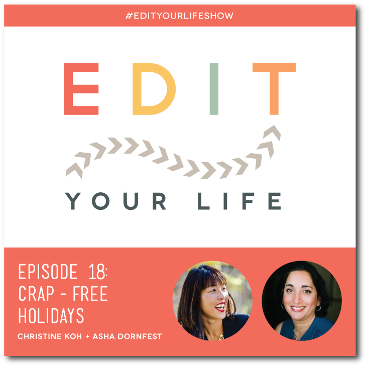 Episode 18: Crap-Free Holidays #EditYourLifeShow