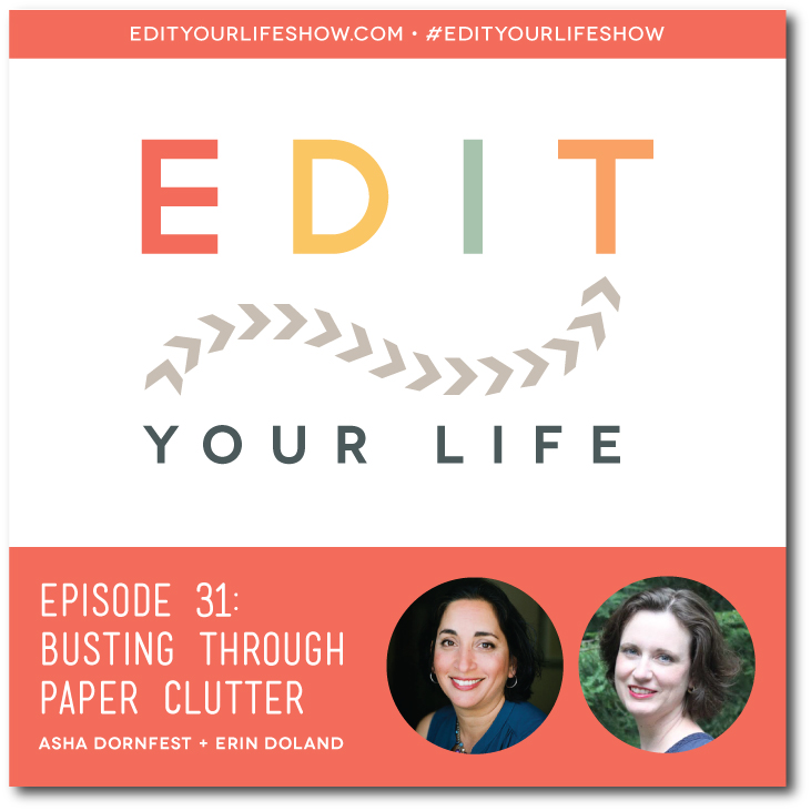 Ep. 31: Busting Through Paper Clutter (Interview with Erin Doland) #EditYourLifeShow