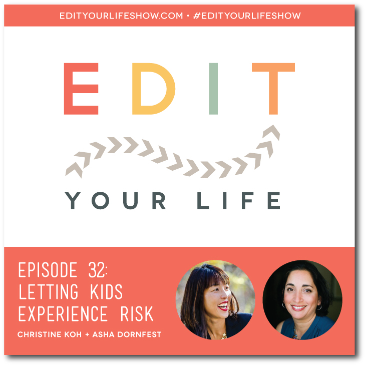 Ep. 32: Letting Kids Experience Risk #EditYourLifeShow