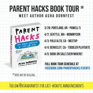 Parent Hacks Book Tour: Portland/Seattle/Palo Alto/Berkeley