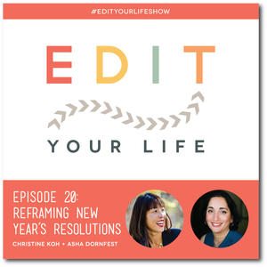 Edit Your Life Ep. 20: Reframing New Year's Resolutions [Podcast]