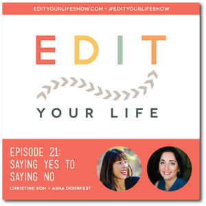 Edit Your Life Ep. 21: Saying Yes to Saying No [Podcast]