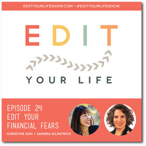 Edit Your Life Ep. 24: Edit Your Financial Fears