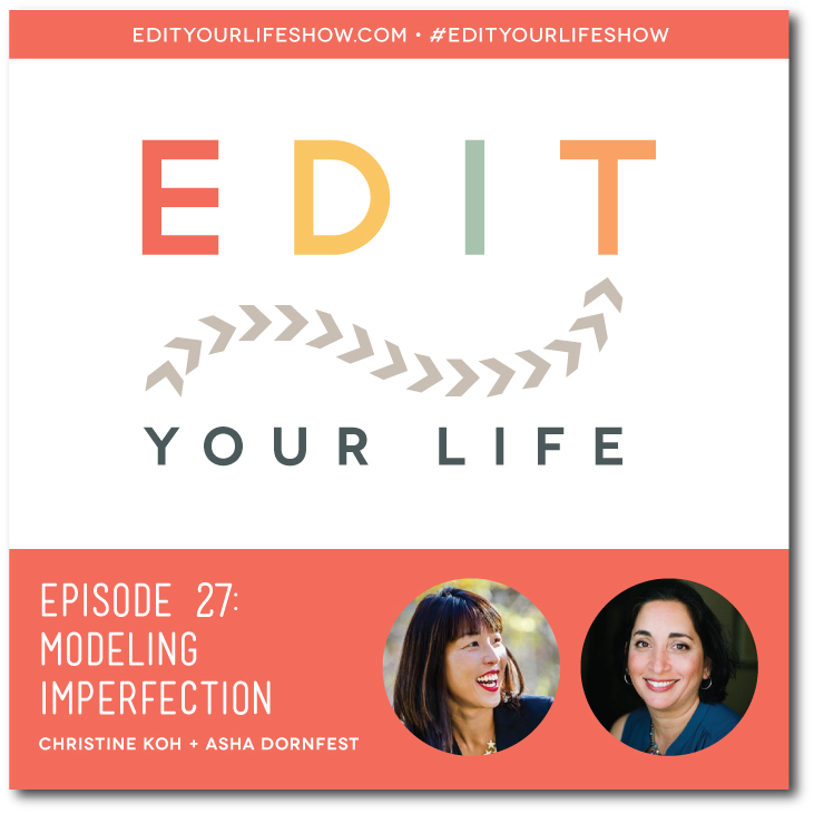 Ep. 27: Modeling Imperfection #edityourlifeshow