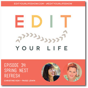Edit Your Life Ep. 34: Spring Nest Refresh [Podcast]