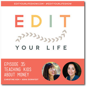 Edit Your Life Ep. 35: Teaching Kids About Money