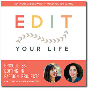 Edit Your Life Ep. 36: Editing In Passion Projects