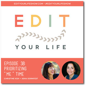 "Edit Your Life Ep. 38: Prioritizing ""Me"" Time"