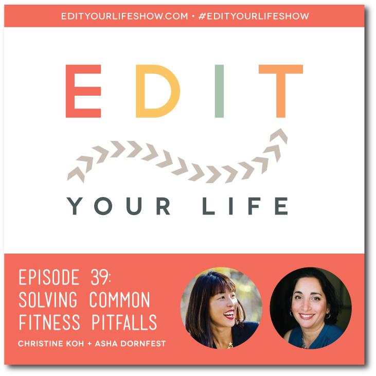 Ep. 39: Solving Common Fitness Pitfalls #EditYourLifeShow