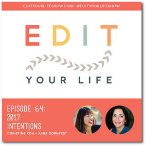 Edit Your Life Podcast Ep. 64: 2017 Intentions