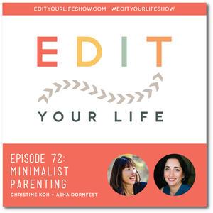Edit Your Life Podcast Ep. 72: Minimalist Parenting