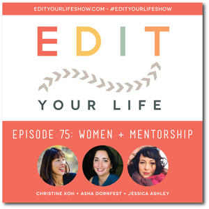 Edit Your Life Podcast: Women & Mentorship (interview with Jessica Ashley)