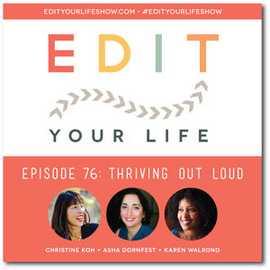Edit Your Life Podcast: Thriving Out Loud [Interview with Karen Walrond]