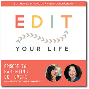 Edit Your Life Podcast: Parenting Do-Overs