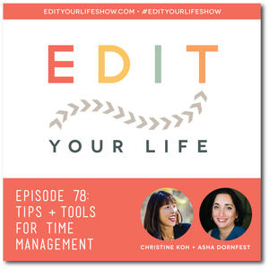 Edit Your Life Ep. 78: Tips & Tools for Time Management [Podcast]