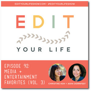 Edit Your Life Ep. 92: Media & Entertainment Favorites (Vol. 3)