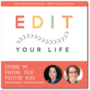 Episode 94: Raising Tech Positive Kids (Interview with Devorah Heitner)