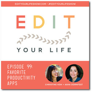 Edit Your Life Ep. 99: Favorite Productivity Apps [Podcast]