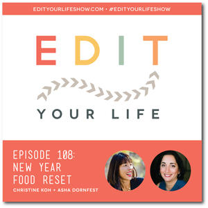 Edit Your Life Episode 108: New Year Food Reset