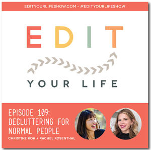 Edit Your Life Ep. 109: Decluttering for Normal People