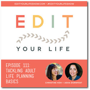 Edit Your Life Ep. 111: Tackling Adult Life Planning Basics