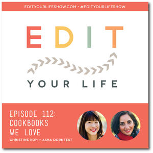 Edit Your Life Ep. 112: Cookbooks We Love