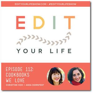 Edit Your Life Ep. 112: Cookbooks We Love