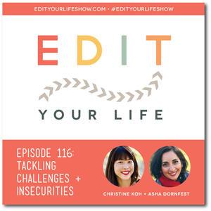 Episode 116: Tackling Challenges + Insecurities