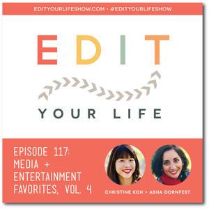 Edit Your Life Ep. 117: Media & Entertainment Favorites, Vol. 4