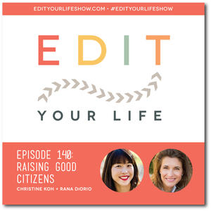 Edit Your Life Ep. 140: Raising Good Citizens