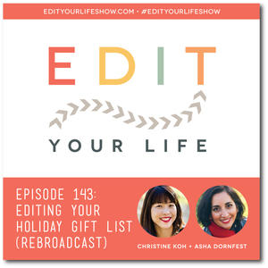 Edit Your Life Ep. 143: Editing Your Holiday Gift List [Rebroadcast]