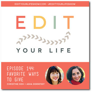 Edit Your Life Ep. 144: Favorite Ways to Give