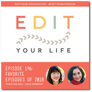 Edit Your Life Ep. 146: Favorite Episodes of 2018