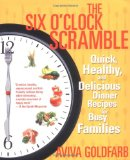 Amazon: The Six O'Clock Scramble: Quick, Healthy, and Delicious Dinner Recipes for Busy Families