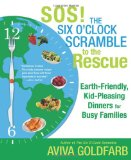 Amazon: SOS!  The Six O'Clock Scramble to the Rescue: Earth-Friendly, Kid-Pleasing Dinners for Busy Families