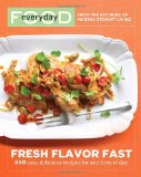 Amazon: Everyday Food: Fresh Flavor Fast: 250 Easy, Delicious Recipes for Any Time of Day (Everyday Food)