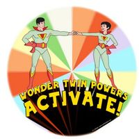 Wonder Twin powers...ACTIVATE!