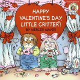 At Amazon: Happy Valentine's Day, Little Critter! by Mercer Mayer
