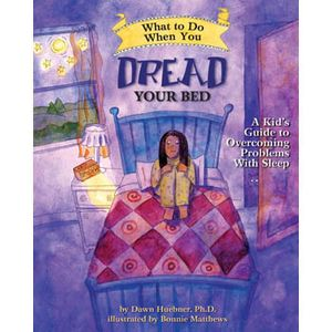 At Amazon: What to Do When You Dread Your Bed: A Kid's Guide to Overcoming Problems With Sleep (affiliate link)