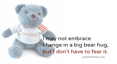 I may not embrace change in a big bear hug, but I don't have to fear it. Photo credit: FreeDigitalPhotos.net