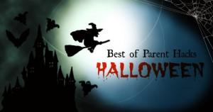 Best of Parent Hacks: Halloween
