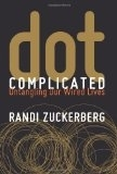 Dot Complicated by Randi Zuckerberg