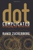 Dot Complicated by Randi Zuckerberg